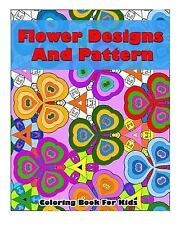 Flower Designs and Pattern Coloring Book for Kids : Flower Beautiful Designs...