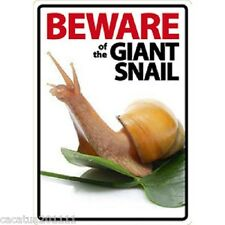 NOVELTY:  BEWARE OF THE LAND SNAIL INTERNAL/EXTERNAL SIGN