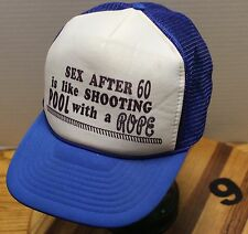 """SEX AFTER 60 IS LIKE SHOOTING POOL WITH A ROPE"" VINTAGE TRUCKERS HAT FUNNY VGC"