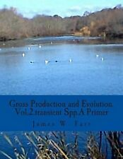 Gross Production and Evolution. a Primer : Vol. 2. the Role of Transient Spp...