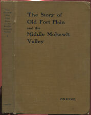 The Story of Old Fort Plain and the Middle Mohawk Valley 1915 1st Ed. HC Book