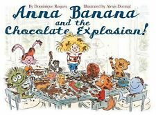Anna Banana & the Chocolate Explosion by Dominique Roques & Alexis Dormal HC