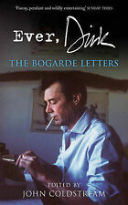 Ever, Dirk: The Bogarde Letters Very Good Book