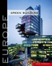 Green Building Trends: Europe, Yudelson, Jerry