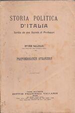 STORIA POLITICA D'ITALIA PREPONDERANZE STRANIERE E. CALLEGARI VALLARDI (PA743)