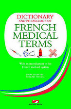 A Dictionary and Phrasebook of French Medical Terms: With an Introduction to...