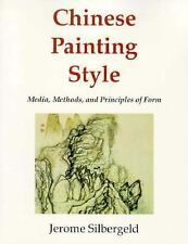 Chinese Painting Style: Media, Methods, and Principles of Form, Silbergeld, Jero