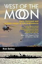 West of the Moon: A Game Ranger at War, Memoirs, South Africa, Zimbabwe, Militar