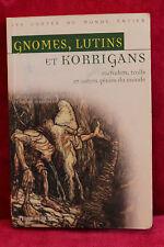 Gnomes, lutins, korrigans : Farfadets, trolls et autres génies du monde