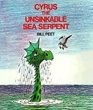 Cyrus the Unsinkable Sea Serpent by Bill Peet (1982, Paperback)