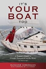 It's Your Boat Too: A Woman's Guide to Greater Enjoyment on the Water, Suzanne G