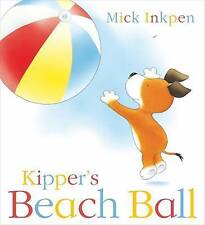 Kipper's Beach Ball by Mick Inkpen (Paperback, 2008)