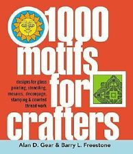 1000 Motifs for Crafters : Designs for Glass Painting, Stenciling, Mosaics,...