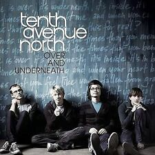 Over and Underneath by Tenth Avenue North 2008 Provident Music SEALED NEW CD CCM
