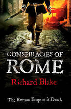 Conspiracies of Rome by Richard Blake (Hardback, 2008) Signed by Author