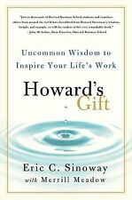 Howard's Gift : Uncommon Wisdom to Inspire Your Life's Work HARDCOVER