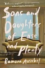 Sons and Daughters of Ease and Plenty by Ramona Ausubel (2016, Hardcover) 6-14