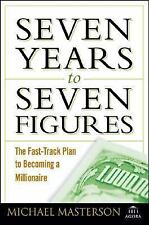 Seven Years to Seven Figures: The Fast-Track Plan to Becoming a Millionaire, Mas