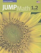JUMP Math AP Book 1. 2 : US Common Core Edition by John Mighton (2014, Paperb...