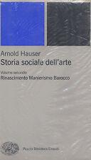 Storia sociale dell'arte Volume Secondo Arnold Hauser 9788806160166