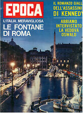 EPOCA N. 695 19 GENNAIO 1964 FONTANE ROMA OMICIDIO KENNEDY OSWALD ANNA MOFFO