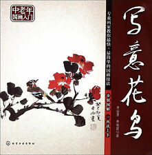 Chinese Painting Art Book - How to Paint Flower and Bird by Freehand Style Xieyi