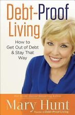 Debt-Proof Living : How to Get Out of Debt and Stay That Way by Mary Hunt...