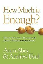 How Much Is Enough? : Making the Right Choices about Time, Money, and...