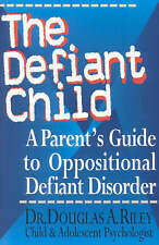 The Defiant Child: A Parent's Guide to Oppositional Defiant Disorder by...