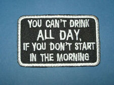 `YOU CANT DRINK ALL DAY` LARGE SIZE SEW OR IRON ON PATCH
