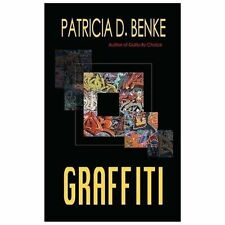 Graffiti by Patricia D. Benke (Signed)