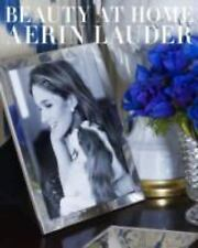 Beauty at Home by Aerin Lauder (2013, Hardcover)