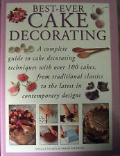 THE BEST-EVER CAKE DECORATING by Angela Nilsen & Sarah Maxwell