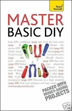 Master Basic DIY: Teach Yourself DIY and Home Improvement By DIY Doctor