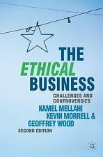The Ethical Business : Challenges and Controversies by Kevin Morrell, Kamel...