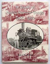 In Quest Of Maine Narrow Gauge 1938 - 1950 MacDonald SC Book Edaville 1999