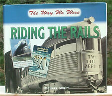 Riding the Rails by Michael Swift, picture history of railroads in the U.S.