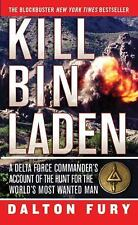 Kill Bin Laden: A Delta Force Commander's Account of the Hunt for the World's Mo