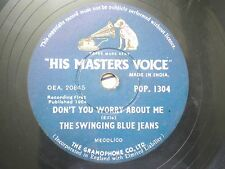 THE SWINGING BLUE JEANS don't worry/your're no good INDIA RARE 78 RPM RECORD VG-