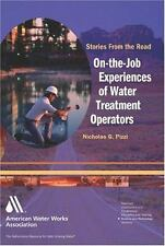 On-the-Job Experiences of Water Treatment Operators by Nick Pizzi (2004,...