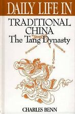 """Daily Life in Traditional China: The Tang Dynasty (The Greenwood Press """"Daily Li"""