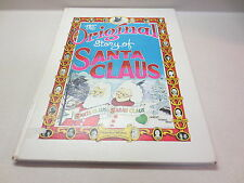The Original Story of Santa Claus Certified First Edition Collector's Edition hb