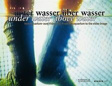 Under Water Above Water: From the Aquarium to the Video Image (Kerber Art), Weig