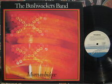 BUSHWACKERS Murrumbidgee 1977 Oz Bush / Folk-Rock LP