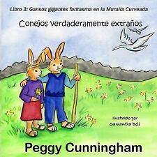 Conejos Verdaderamente Extranos Libro 3 : Gansos Gigantes Fantasma en la...
