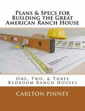 Plans & Specs for Building the Great American Ranch House