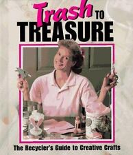 Trash to Treasure- The Recycler's Guide by Leisure Arts(1997)HC