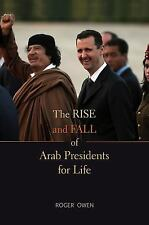 The Rise and Fall of Arab Presidents for Life by Roger Owen (2012, Hardcover)