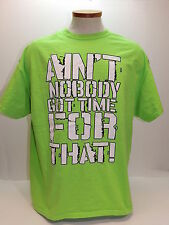 Aint Nobody Got Time For That T-Shirt Sweet Brown Funny Quote Size XL