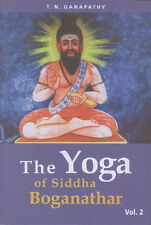 THE YOGA OF SIDDHA BOGANATHAR - VOLUME 2 - BABAJI'S KRIYA YOGA